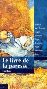 Cyril Frey - Le livre de la paresse.