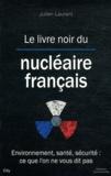 J Laurent - Le livre noir du nucléaire français.