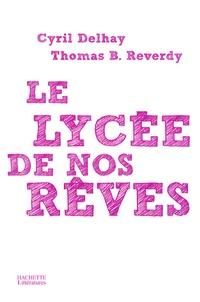 Thomas Delhay-Reverdy et Cyril Delhay - Le lycée de nos rêves.