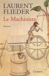 Laurent Flieder - Le machiniste.