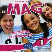 Elisa Chappey - Le Mag'1 Méthode de Français - CD Audio pour l'élève.