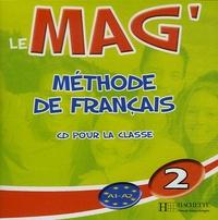 Elisa Chappey - Le Mag'2 Méthode de Français - CD Audio pour la classe.
