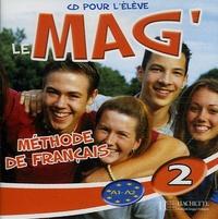Elisa Chappey - Le Mag'2 Méthode de Français - CD Audio pour l'élève.