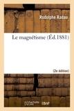 Rodolphe Radau - Le magnétisme (2e éd.).