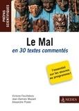 Victoire Feuillebois et Jean-Damien Mazaré - Le Mal en trente textes commentés - Macbeth, La Profession de Foi du Vicaire Savoyard, Les Ames Fortes.