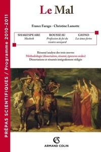 France Farago et Christine Lamotte - Le Mal prépa 2010-2011 - Mac Beth, La profession de foi du vicaire savoyard, Les âmes fortes.