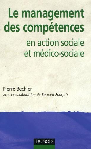 Pierre Bechler et Bernard Pourprix - Le management des compétences en action sociale et médico-sociale.