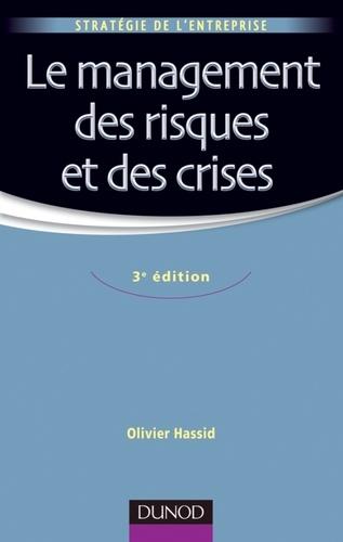 Olivier Hassid - Le management des risques et des crises.