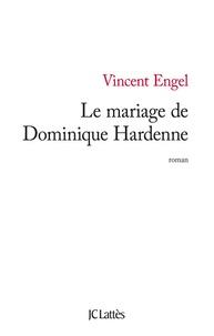 Vincent Engel - Le mariage de Dominique Hardenne.