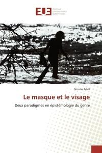 Nicolas Adell - Le masque et le visage.