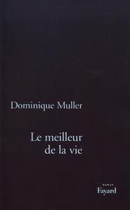 Dominique Muller - Le meilleur de la vie.