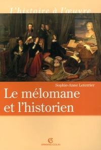 Sophie-Anne Leterrier - Le mélomane et l'historien.