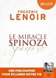 Frédéric Lenoir - Le miracle Spinoza - Une philosophie pour éclairer notre vie. 1 CD audio MP3