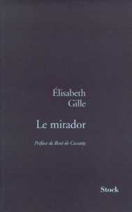 Elisabeth Gille - Le mirador - Mémoires rêvés.