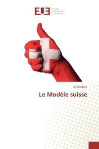 Uli Windisch - Le Modèle suisse.
