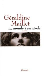 Géraldine Maillet - Le monde à ses pieds.
