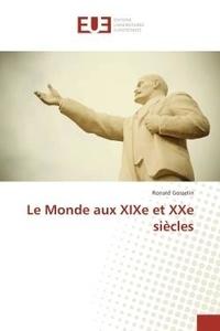 Ronald Gosselin - Le Monde aux XIXe et XXe siècles.