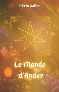 Kevin Gallot - Le Monde d'Ander - Intrigues et Magies.