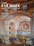 Benoît de Sagazan - Le monde de la Bible Hors-série La Croix  : Rome - Mystérieuses catacombes.