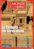 Adrian Schenker et David Banon - Le monde de la Bible Hors-série N° 29, hi : Le temple de Jérusalem.