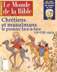 Sophie Laurant et Jean-Luc Pouthier - Le monde de la Bible N° 154 Novembre 2003 : Chrétiens et musulmans - Le premier face-à-face VIIe-VIIIe siècle.