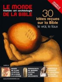 Bayard Presse - Le monde de la Bible N°207 : 30 idées reçues sur la Bible : le vrai, le faux.