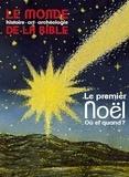Benoît de Sagazan - Le monde de la Bible N° 211 : Le premier Noël, où et quand ?.