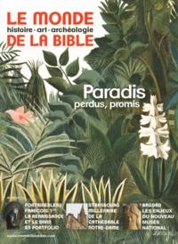 Georges Sanerot - Le monde de la Bible N° 213 : Paradis promis paradis perdus.