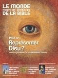 Benoît de Sagazan - Le monde de la Bible N° 215 : Peut-on représenter Dieu ? dans le judaïsme, le christianisme, l'islam.