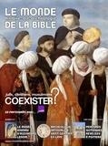 Benoît de Sagazan - Le monde de la Bible N° 217 : Juifs, chrétiens, musulmans : coexister ?.