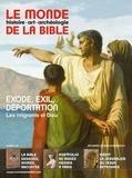 Benoît de Sagazan - Le monde de la Bible N° 218 : Exode, exil, déportation - Les migrants de Dieu.