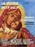 Benoît de Sagazan - Le monde de la Bible N° 222 : Arabes chrétiens, l'histoire méconnue.