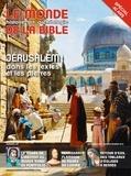 Benoît de Sagazan - Le monde de la Bible N° 223 : Jérusalem dans les textes et les prières.