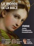 Benoît de Sagazan - Le monde de la Bible N° 227 : Marie, juive, chrétienne, musulmane.