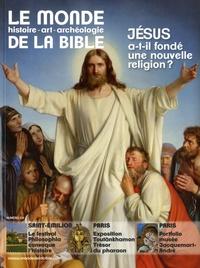 Benoît de Sagazan - Le monde de la Bible N° 228, mars 2019 : Jésus a-t-il fondé une nouvelle religion ?.