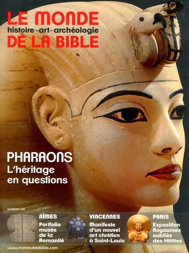 Le monde de la Bible N° 229 Pharaons. L'héritage en questions