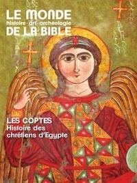 Benoît de Sagazan - Le monde de la Bible N° 231, décembre 201 : Les coptes - Histoire des chrétiens d'Egypte.