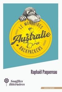 Raphaël Paquereau - Le monde des Backpackers - Australie.