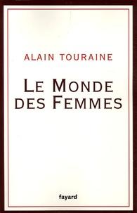Alain Touraine - Le Monde des femmes.