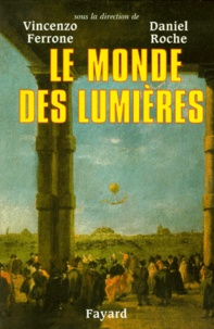 Vincenzo Ferrone et  Collectif - Le Monde des Lumières.