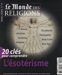 Florence Quentin et Frédéric Lenoir - Le Monde des religions Hors-Série n°10 : 20 clés pour comprendre l'ésotérisme.