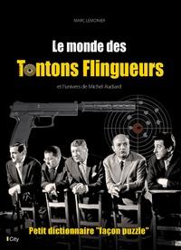 Marc Lemonier - Le monde des Tontons flingueurs et l'univers d'Audiard.