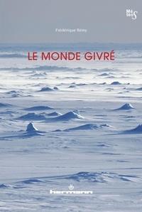 Frédérique Rémy - Le monde givré.
