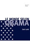 Zaki Laïdi - Le monde selon Obama.