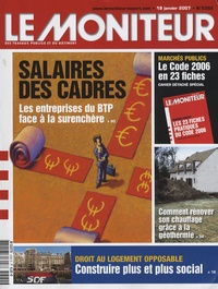 Le Moniteur - Le Moniteur des travaux publics et du bâtiment N° 5382, 19 janvier  : Salaires des cadres - Avec cahier détaché Les 23 fiches pratiques du code des marchés publics 2006.