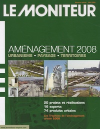Patrick Piernaz - Le Moniteur des travaux publics et du bâtiment N° Spécial, Mai 2008 : Aménagement 2008 - Urbanisme, Paysage, Territoires.