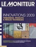 Patrick Piernaz et François Perrier - Le Moniteur des travaux publics et du bâtiment Numéro spécial, Mai : Innovations 2009 - Tendances, produits et règles techniques.