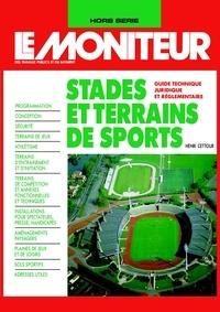 Henri Cettour - Le Moniteur des travaux publics et du bâtiment  : Stades et terrains de sports - Guide technique, juridique et réglementaire.