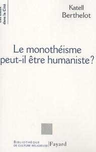 Katell Berthelot - Le monothéisme peut-il être humaniste ?.