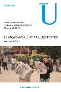 Anne-Laure Dupont et Catherine Mayeur-Jaouen - Le Moyen-Orient par les textes - XIXe-XXIe siècle.